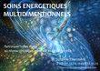 Soins énergétiques multidimentionnels