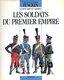[Napoléon] Les soldats du premier empire...
