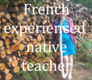 Private French lessons by experienced native...