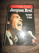Olivier Todd:Jacques Brel une vie