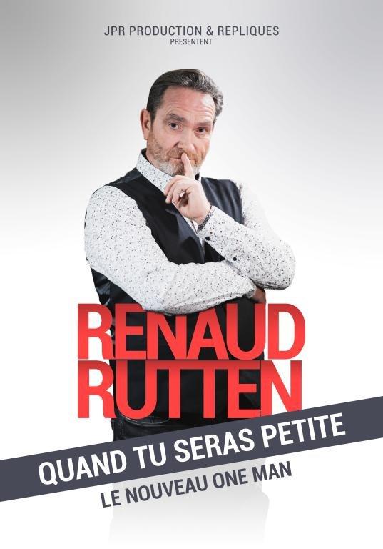 Spectacle Renaud Rutten Quand Tu Seras Petite Alleur Quefaire Be
