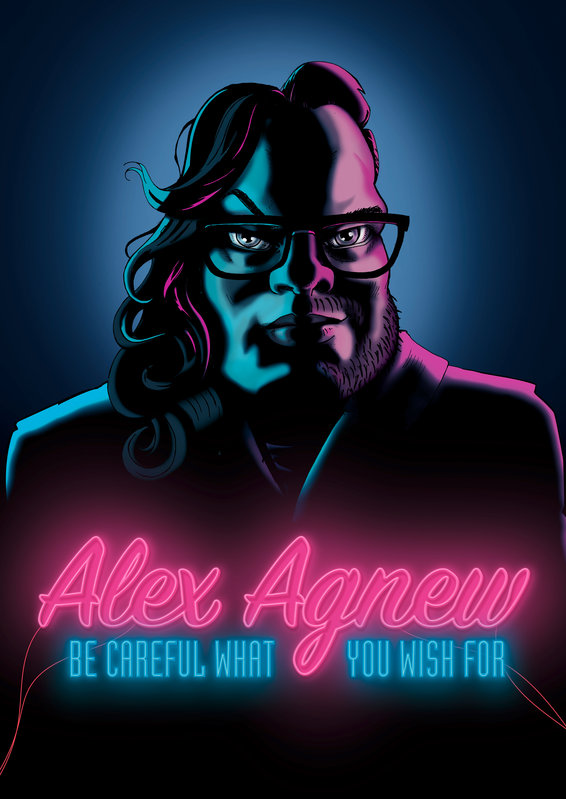 Alex Agnew met 'Be careful what you wish for'