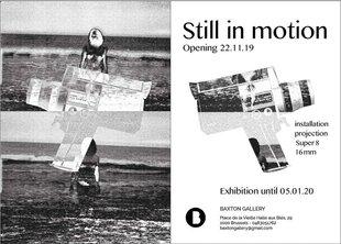 Expositions Still motion - Super 16mm Exhbition