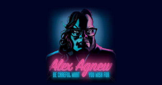 Voorstellingen Alex Agnew, Careful What Wish For
