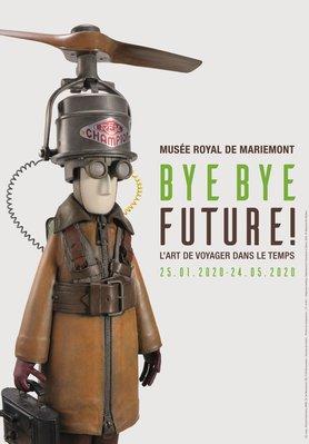 Expositions Prolongation l'Exposition « Bye Future ! L'art voyager dans temps »