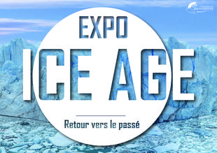 Expositions Expo  ICE Age  - Retour vers passé