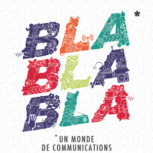 Expositions Bla bla, monde communication