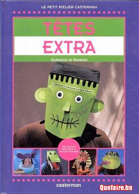 Têtes extra (réalisation masques carnaval)